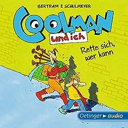 Rette sich, wer kann (Coolman und ich 2)