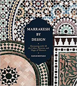 Marrakesh By Design Decorating With All The Colors Patterns And