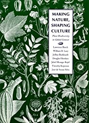 Making Nature, Shaping Culture: Plant Biodiversity in Global Context (Our Sustainable Future)