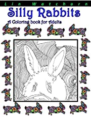 Silly Rabbits: A Coloring Book For Adults