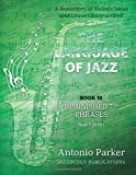 The Language Of Jazz - Book 10 Diminished 7th Phrases (New Edition): Diminished 7th Phrases (The Language of Jazz Series) (Volume 10)
