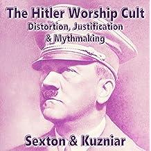 The Hitler Worship Cult: Powerwolf Publications, Book 13