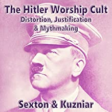 The Hitler Worship Cult: Powerwolf Publications, Book 13 Audiobook by J. A. Sexton Narrated by Rick McFadden