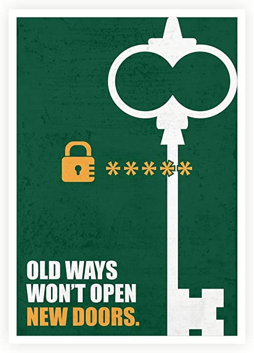 Old Ways Won/'t Open Motivational Inspirational Quote Poster Print Wall Art