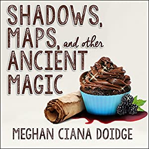 Shadows, Maps, and Other Ancient Magic Audiobook
