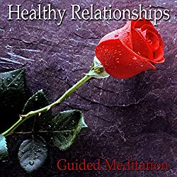 Guided Meditation for Healthy Relationships