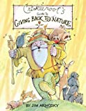Crinkleroot's Guide to Giving Back to Nature, Jim Arnosky, 0399255206