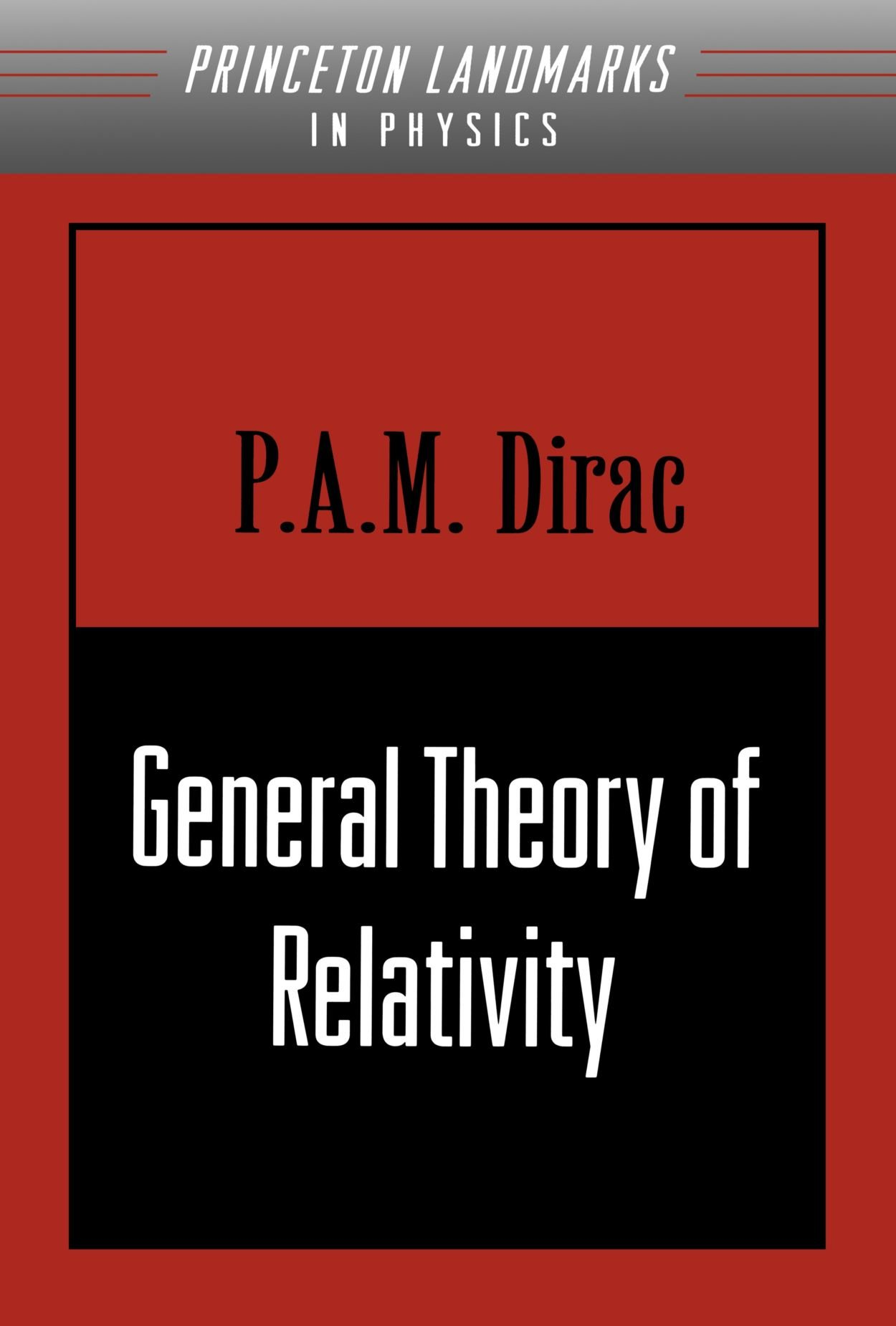 General Theory of Relativity (Princeton Landmarks in Mathematics and Physics)