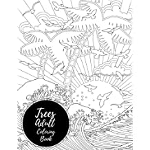Trees Adult Coloring Book: Large Stress Relieving, Relaxing Coloring Book For Grownups, Men, & Women. Easy, Moderate & Intricate One Sided Designs & Patterns For Leisure & Relaxation.