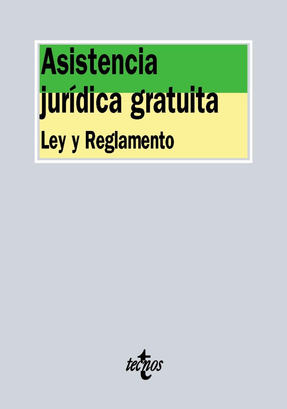 Asistencia Jurídica Gratuita. Ley Y Reglamento (Derecho - Biblioteca De Textos Legales)