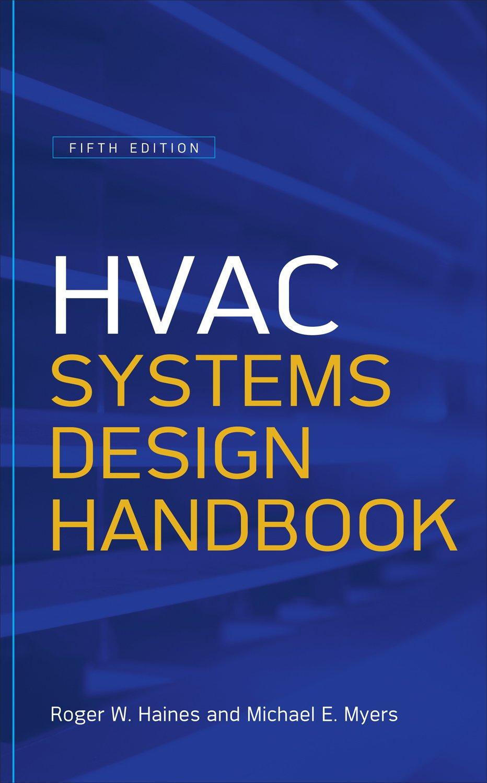 Hvac Systems Design Handbook Fifth Edition Haines Roger W Myers Michael E Ebook Amazon Com