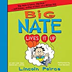 Big Nate Lives It Up | Lincoln Peirce