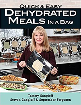Quick and Easy Dehydrated Meals in a Bag  Tammy Gangloff 32bccfc565e5