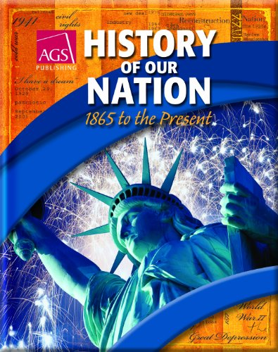 HISTORY OF OUR NATION: 1865 TO THE PRESENT STUDENT TEXT