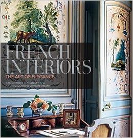 French Interiors: The Art Of Elegance: Christiane De Nicolay Mazery,  Christina Vervitsioti Missoffe: 9782080300362: Amazon.com: Books