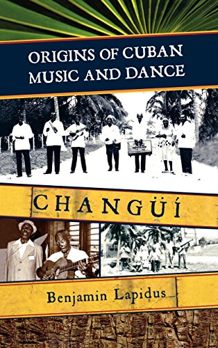 Dance American Music (Origins of Cuban Music and Dance: Changüí)