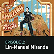 2: Lin-Manuel Miranda |  How to Be Amazing with Michael Ian Black