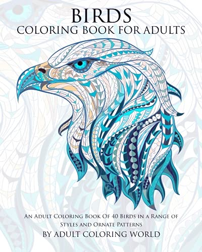 Amazon com birds coloring book for adults an adult coloring book of 40 birds in a range of styles and ornate patterns animal coloring books for adults