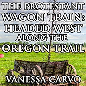 The Protestant Wagon Train Audiobook