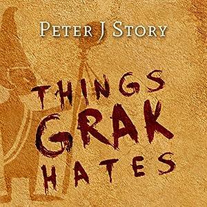 Things Grak Hates Audiobook