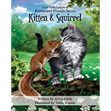"""Kitten & Squirrel: A story that helps you teach your child friendship skills, manners, and etiquette in a fun, """"non-preachy"""" way. Full color illustrations ... Tekla Huszár. (Kitten and Friends Book 3)"""
