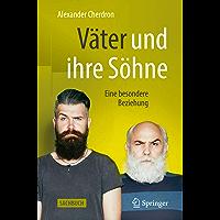 Väter und ihre Söhne: Eine besondere Beziehung (German Edition)