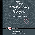 The Mathematics of Love Audiobook by Hannah Fry Narrated by Hannah Fry