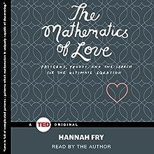 The Mathematics of Love | Livre audio Auteur(s) : Hannah Fry Narrateur(s) : Hannah Fry