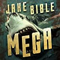 Mega: A Deep Sea Thriller Audiobook by Jake Bible Narrated by Lee Strayer
