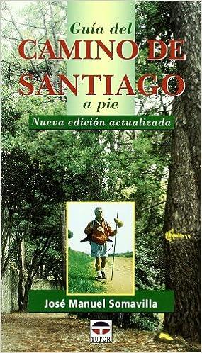 Guia Del Camino De Santiago A Pie