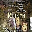 Ruinen (Akte X - Die unheimlichen Fälle des FBI) Hörbuch von Kevin J. Anderson Gesprochen von: Franziska Pigulla