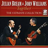 Julian Bream & John Williams - Together - The Ultimate Collection