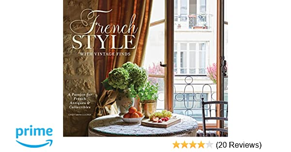 French Style with Vintage Finds: A Passion for French Antiques ...