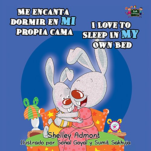 Me encanta dormir en mi propia cama I Love to Sleep in My Own Bed (Spanish English Bilingual Collection) (Spanish (To Own In Spanish)