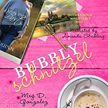 Bubbly Schnitzel: International Adventures, Book 2 Audiobook by Meg D. Gonzalez Narrated by Amanda Stribling
