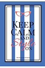 Keep calm and Style On #2 (Purse Journal Series): 7x10 Blank Journal with Lines, Page numbers and Table of Contents (Volume 8) Paperback