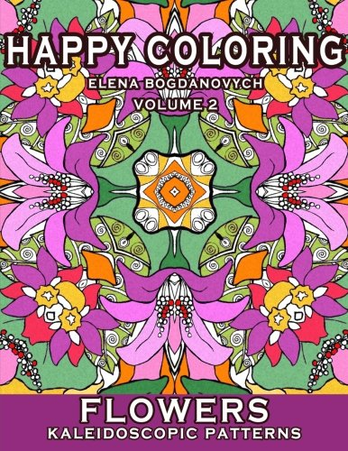 Happy Coloring: Flowers - Kaleidoscopic Patterns (Volume 2)