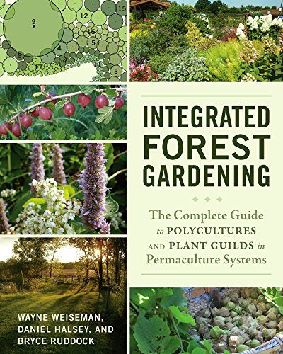 Cheap  Integrated Forest Gardening: The Complete Guide to Polycultures and Plant Guilds in..