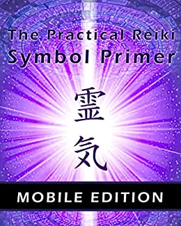 The Practical Reiki Symbol Primer - Mobile Edition by [Cointreau, Maya]