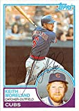 Keith Moreland autographed baseball card (Chicago Cubs) 1983 Topps #619 Ball Point Pen