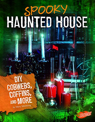 Spooky Haunted House: DIY Cobwebs, Coffins, and More (Hair-Raising Halloween) -