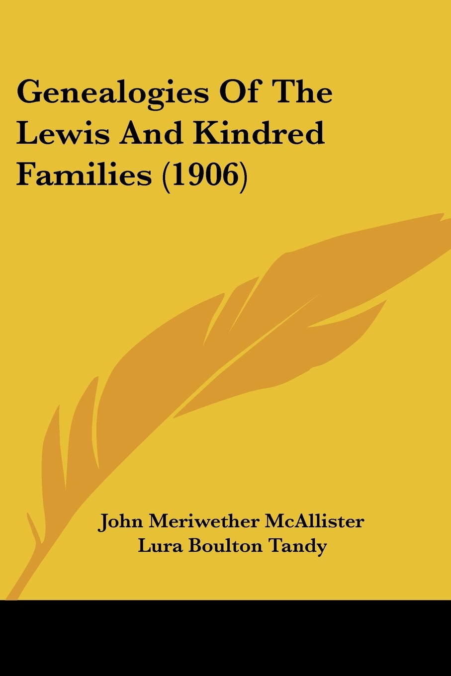 Genealogies Of The Lewis And Kindred Families (1906): John Meriwether  McAllister, Lura Boulton Tandy: 9781436856454: Amazon.com: Books