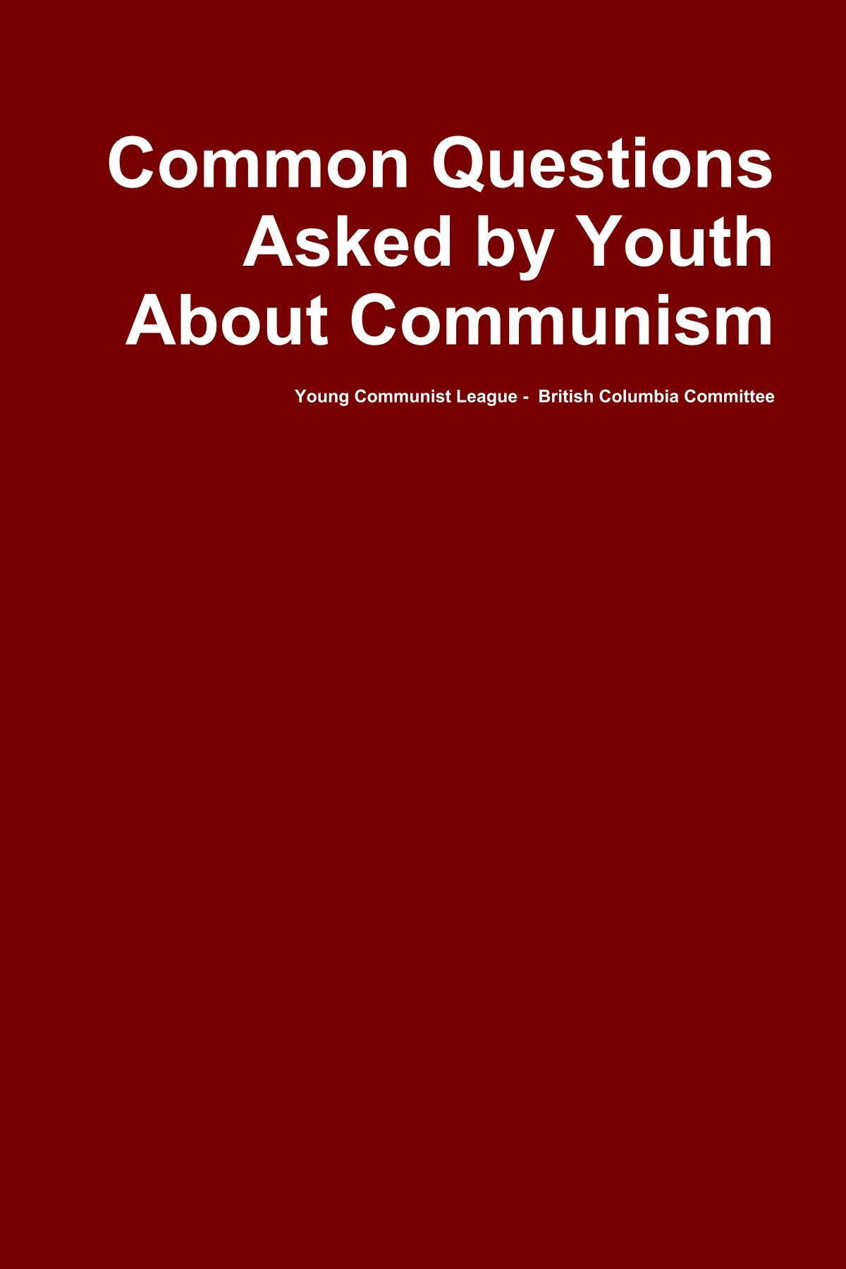 Download Common Questions Asked By Youth About Communism PDF