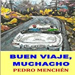 Buen viaje, muchacho | Pedro Menchén