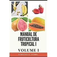 Manual de Fruticultura Tropical: Volume I: 1