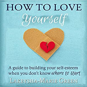 How to Love Yourself Hörbuch