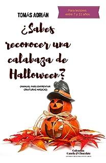 ¿Sabes reconocer una calabaza de Halloween?: Manual para enfrentar criaturas mágicas (Historias