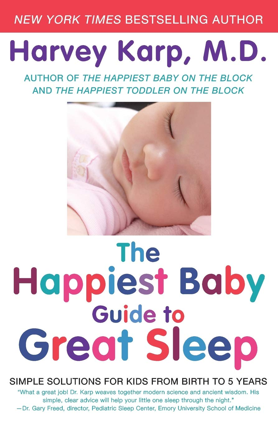 The Happiest Baby Guide to Great Sleep: Simple Solutions for Kids from  Birth to 5 Years: Dr. Harvey Karp: 9780062113320: Amazon.com: Books