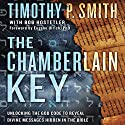 The Chamberlain Key: Unlocking the God Code to Reveal Divine Messages Hidden in the Bible Audiobook by Timothy P. Smith, Robert Hostetler Narrated by Arthur Morey