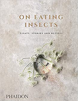 On eating insects essays stories and recipes nordic food lab on eating insects essays stories and recipes nordic food lab joshua evans roberto flore michael bom frst 9780714873343 amazon books forumfinder Choice Image